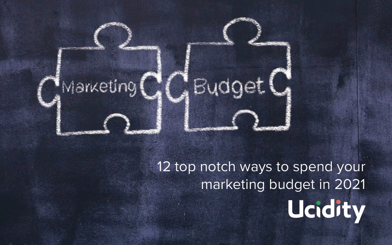 12 top notch ways to spend your marketing budget in 2021