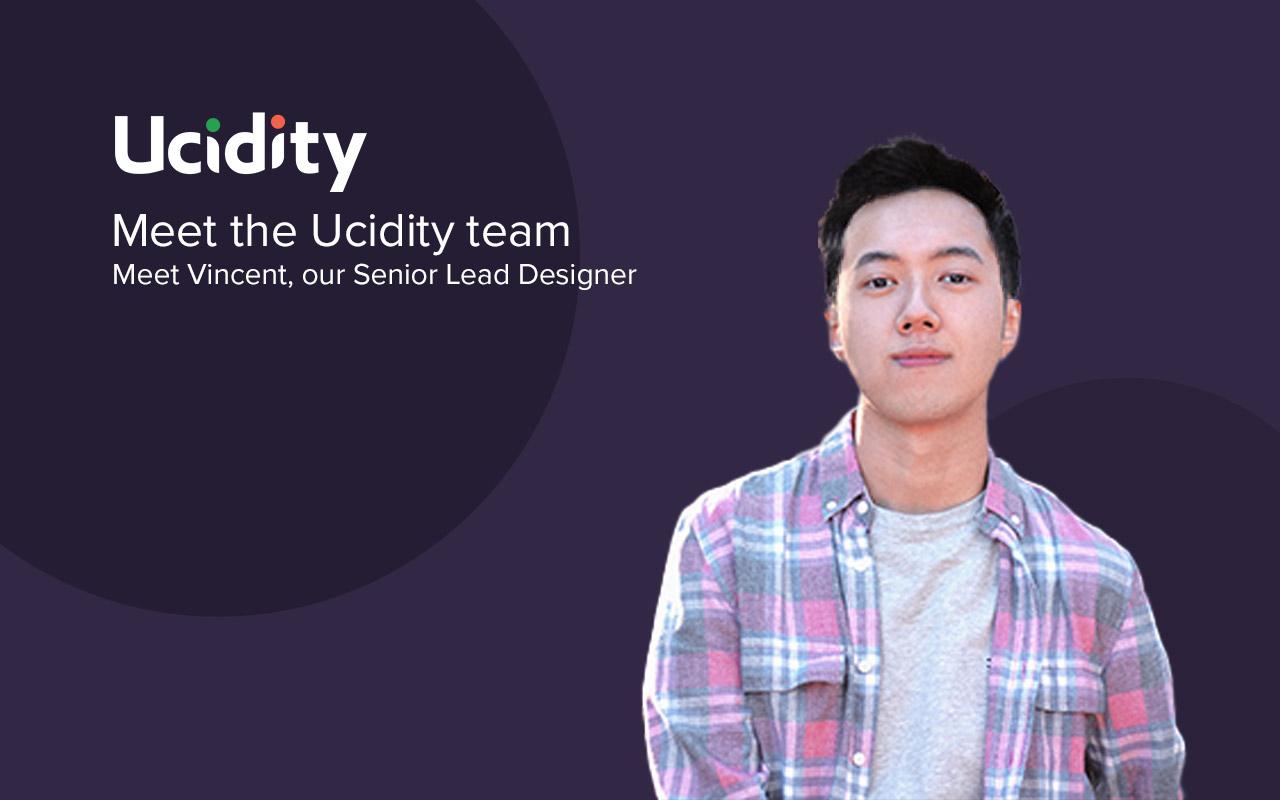 Meet the Ucidity Team - Vincent - Lead Designer