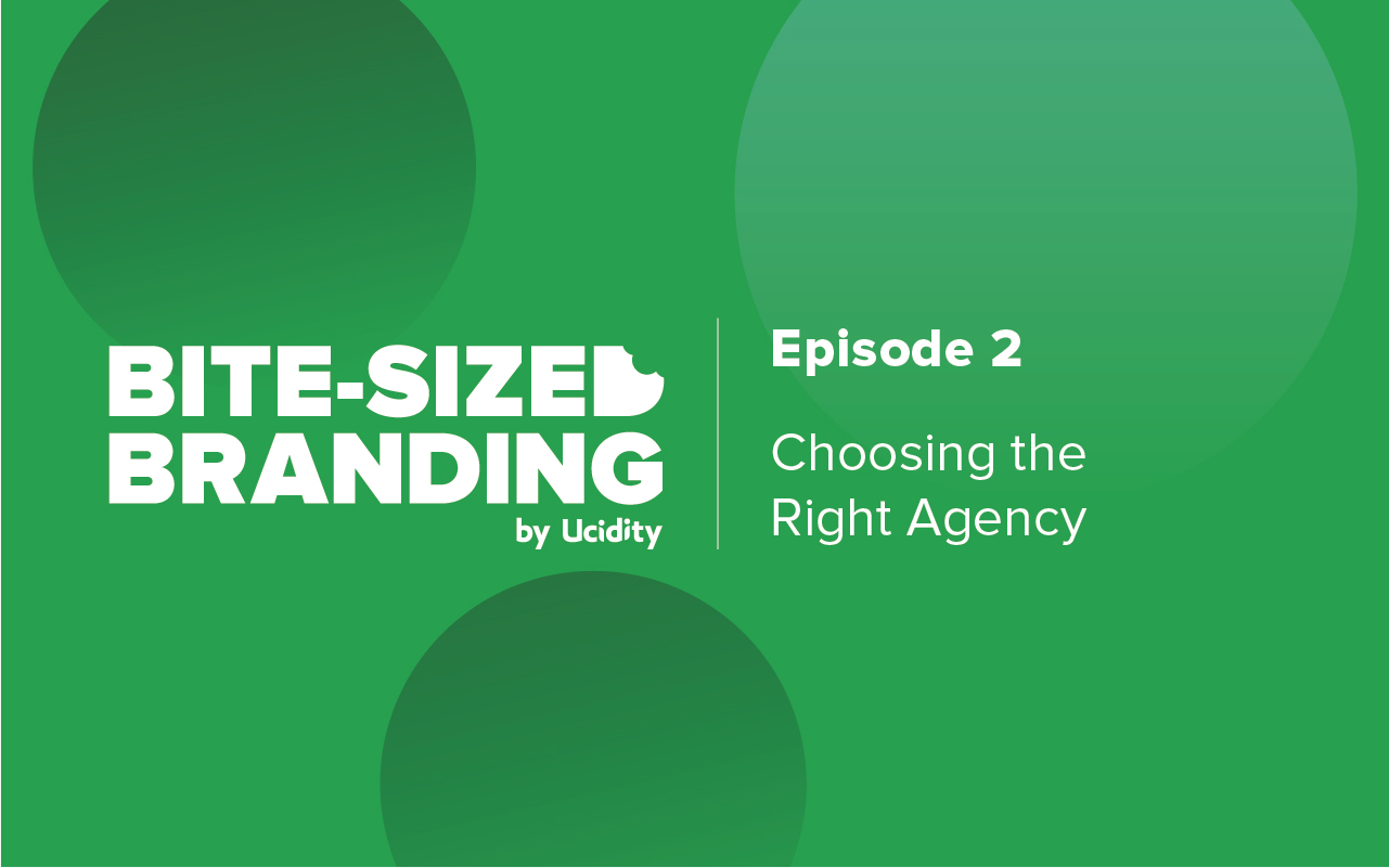 Bite-sized Branding Episode 2 - How to Choose the Right Agency