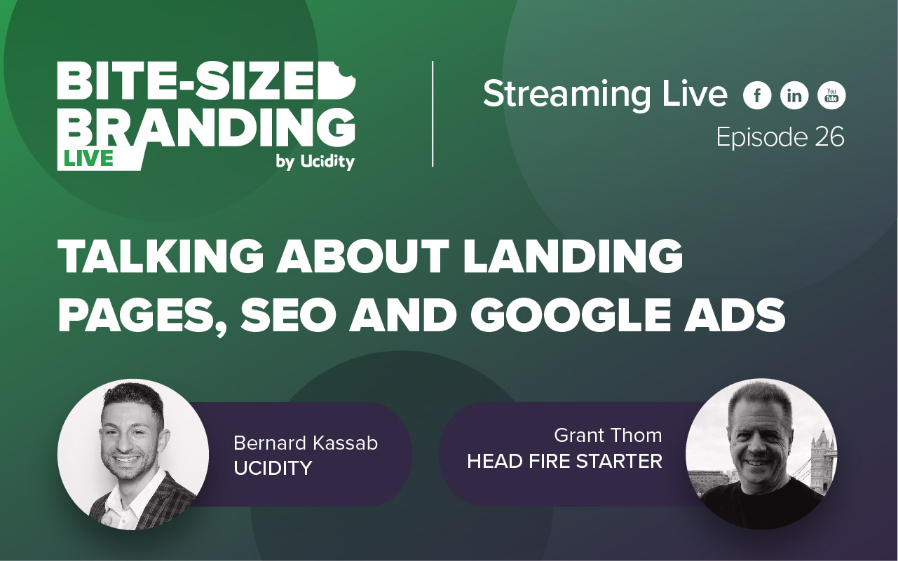 Bite-sized Branding Episode 26 - Talking about Landing Pages, SEO and Google Ads