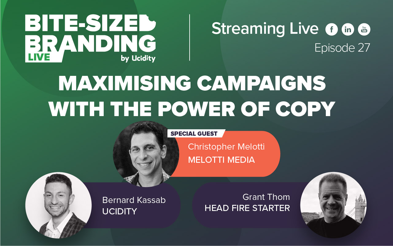 Bite-sized Branding Episode 27 - Maximizing Campaigns with the Power of Copy