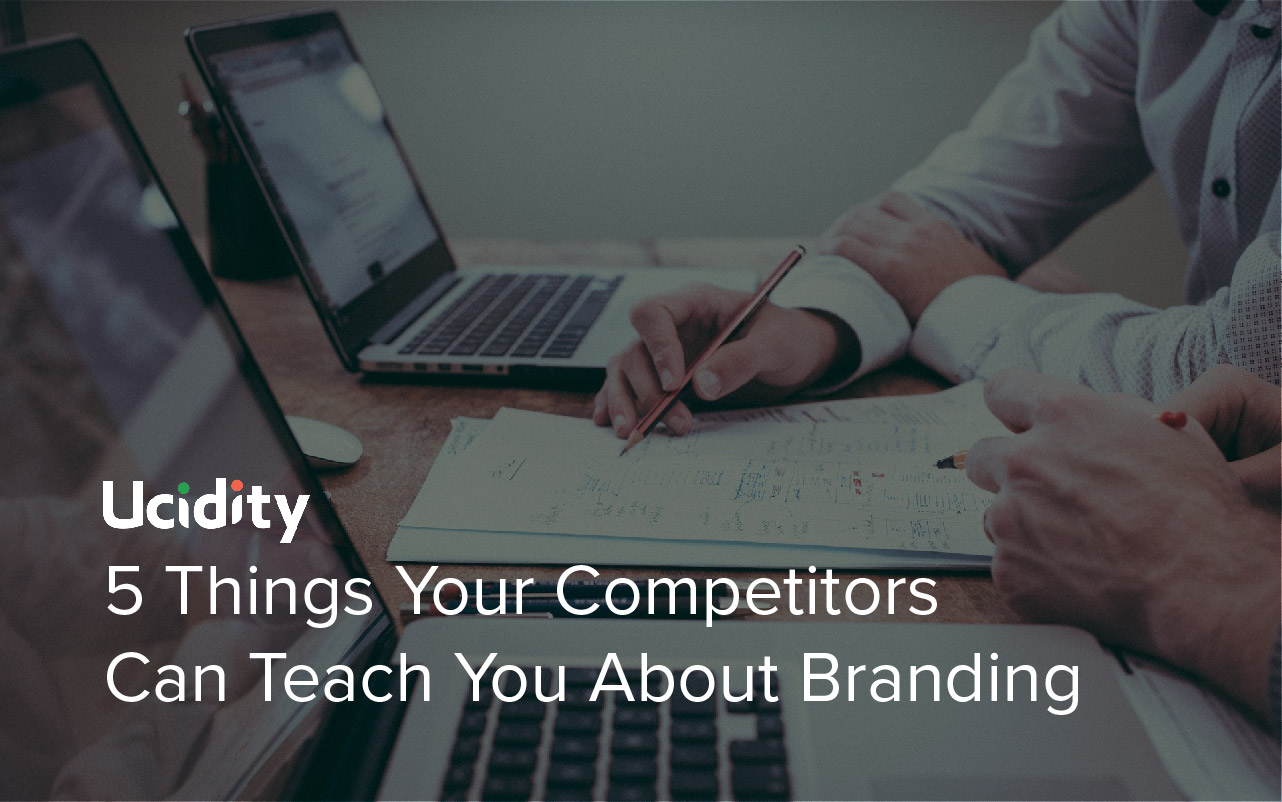 5 things your competitors can teach you about branding
