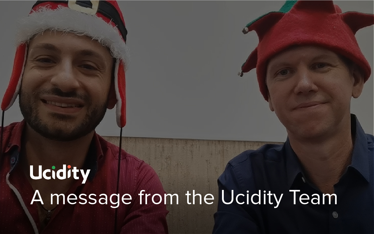 A message from the Ucidity Team
